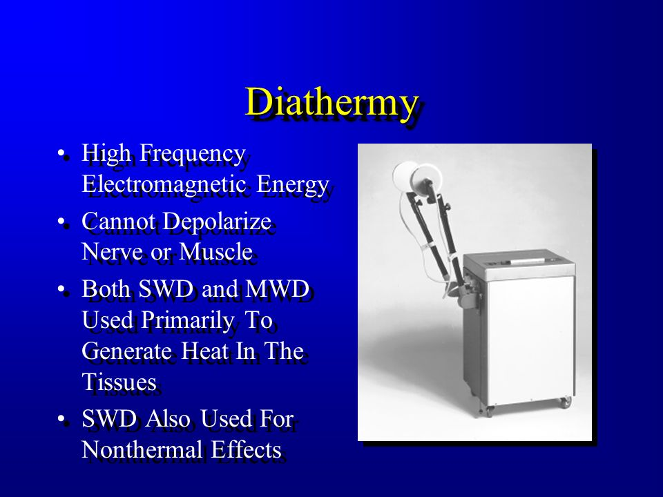 Diathermy High Frequency Electromagnetic Energy