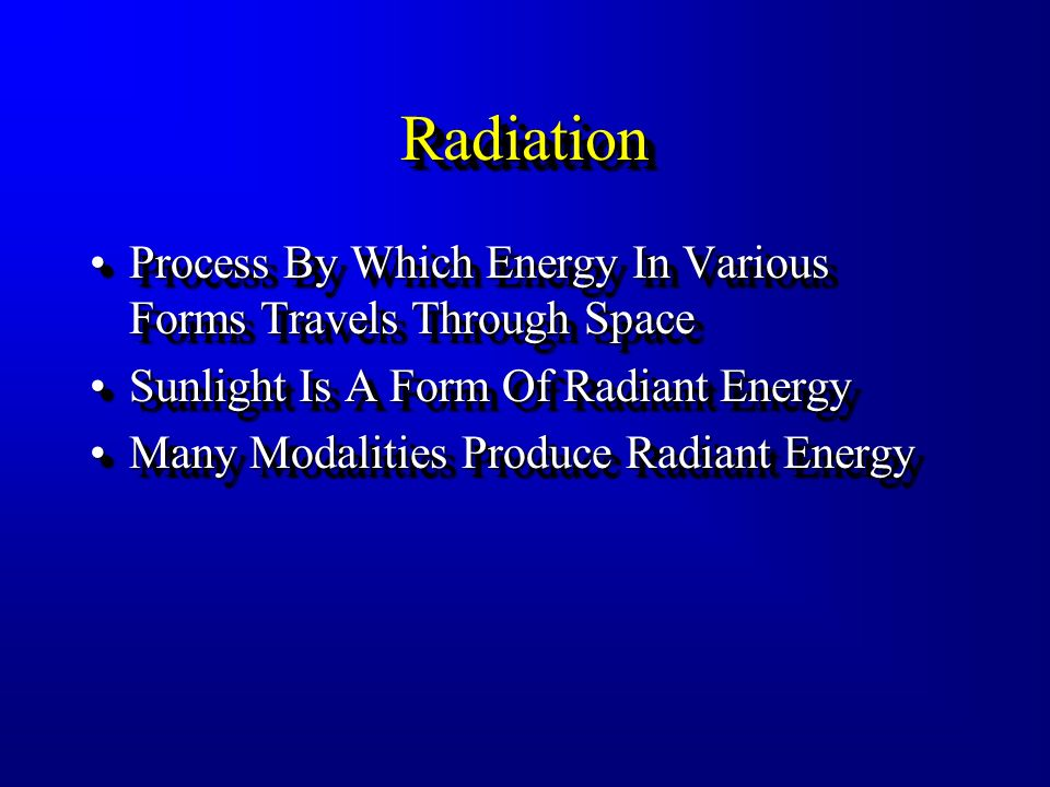 Radiation Process By Which Energy In Various Forms Travels Through Space. Sunlight Is A Form Of Radiant Energy.