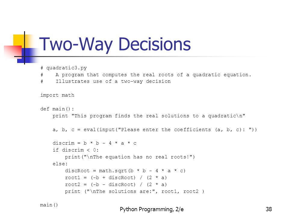 Two-Way Decisions Python Programming, 2/e # quadratic3.py