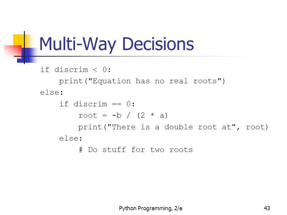 Multi-Way Decisions if discrim < 0: