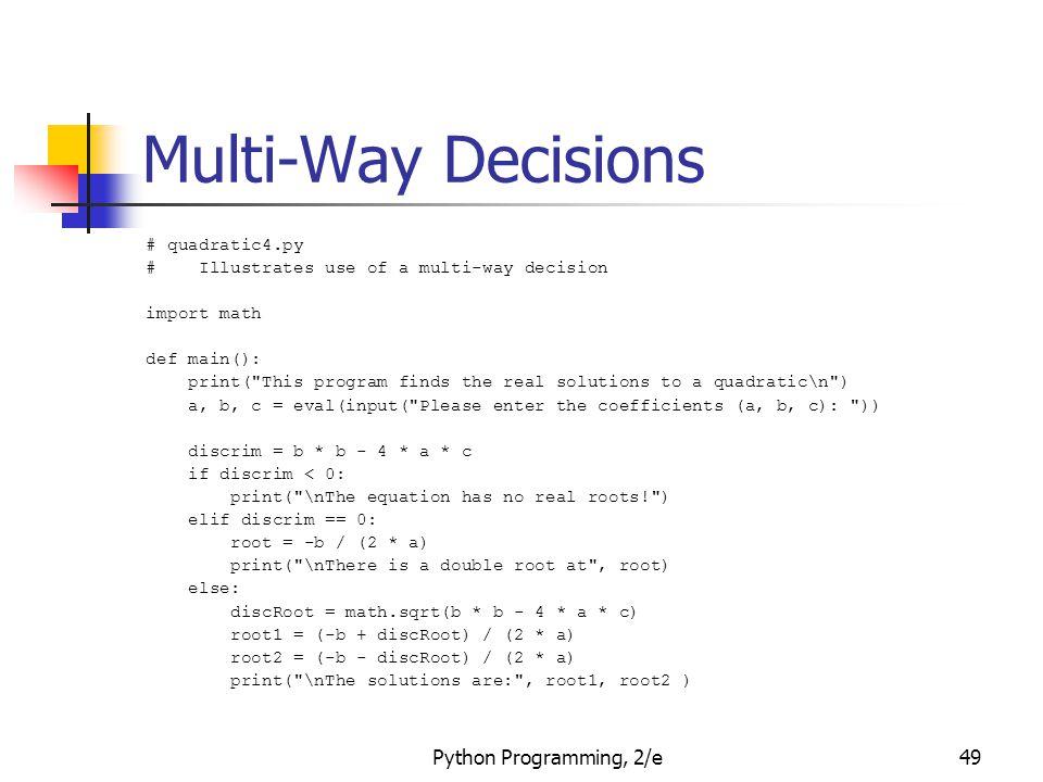 Multi-Way Decisions Python Programming, 2/e # quadratic4.py