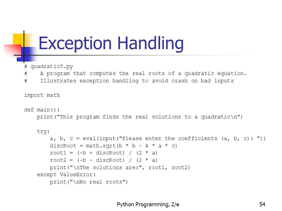 Exception Handling # quadratic5.py