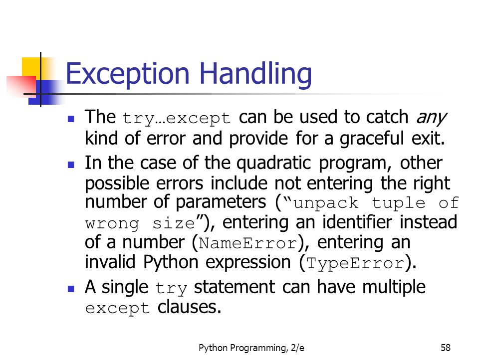 Exception Handling The try…except can be used to catch any kind of error and provide for a graceful exit.
