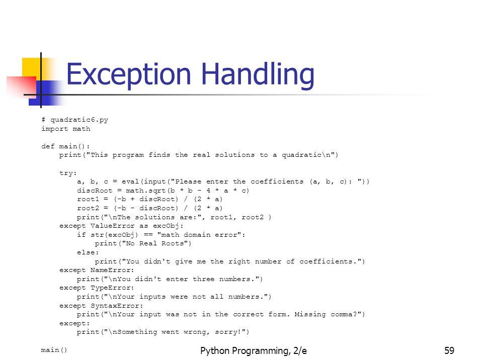 Exception Handling Python Programming, 2/e # quadratic6.py import math