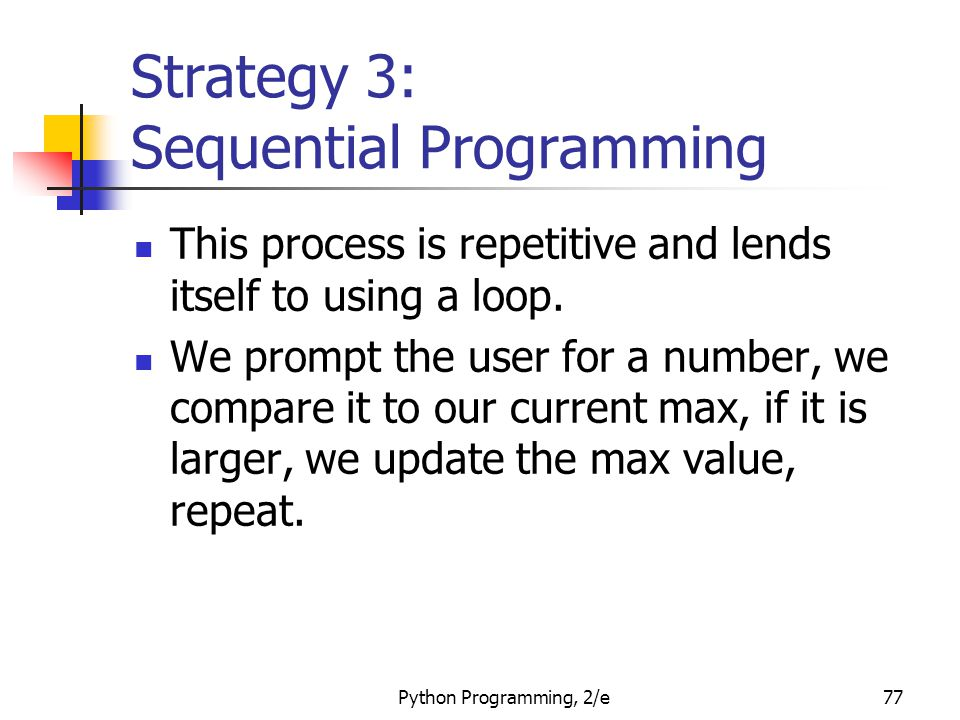 Strategy 3: Sequential Programming