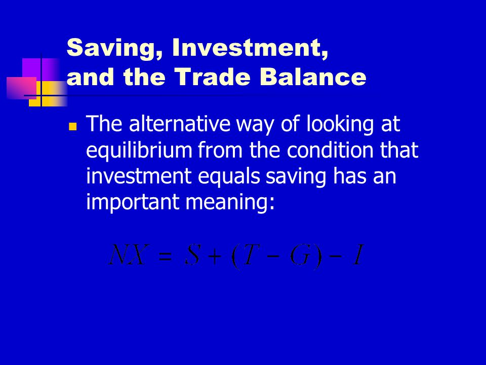 Saving, Investment, and the Trade Balance