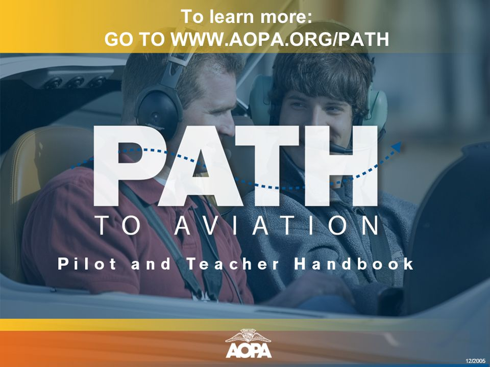 To learn more: GO TO WWW.AOPA.ORG/PATH