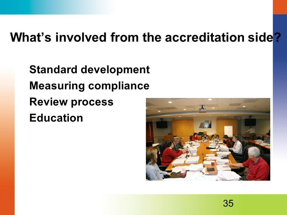 What's involved from the accreditation side