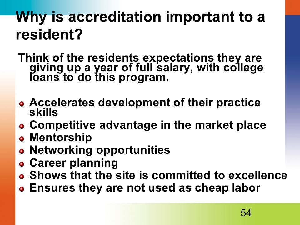 Why is accreditation important to a resident