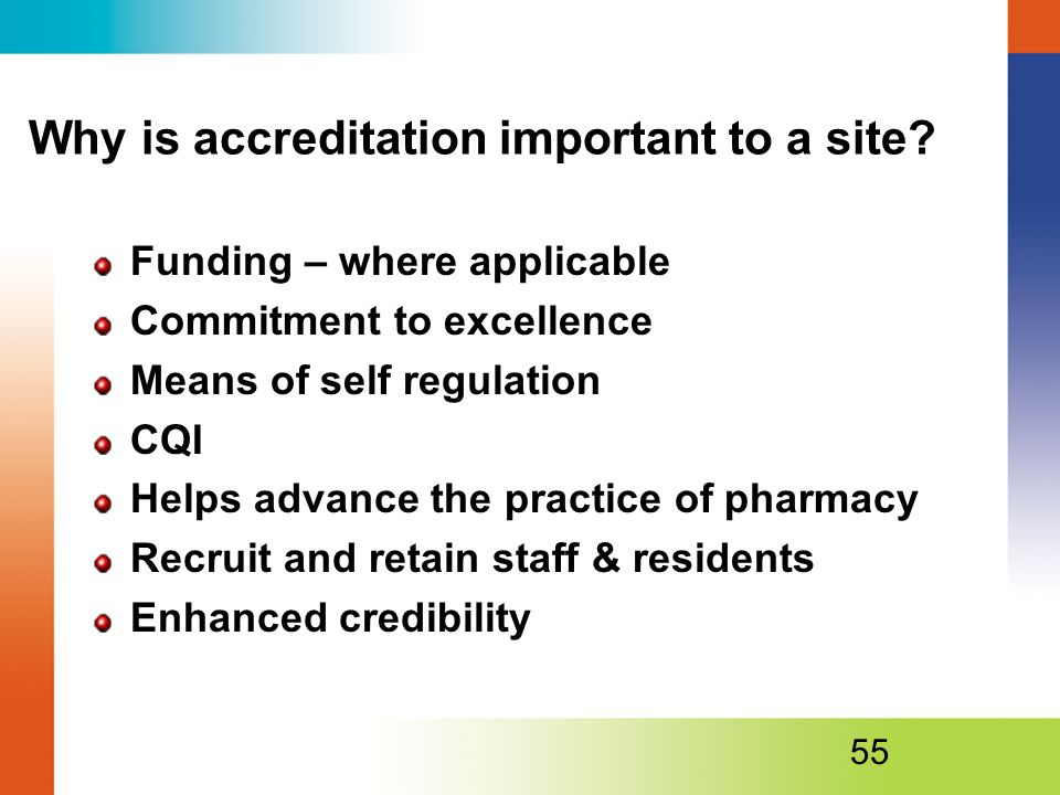 Why is accreditation important to a site
