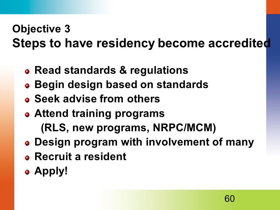 Objective 3 Steps to have residency become accredited