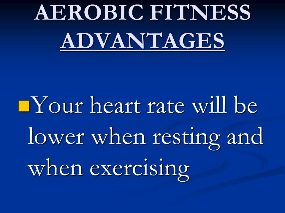 AEROBIC FITNESS ADVANTAGES