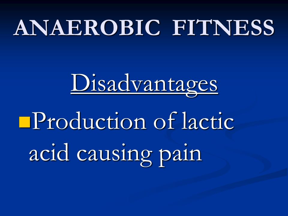 Production of lactic acid causing pain