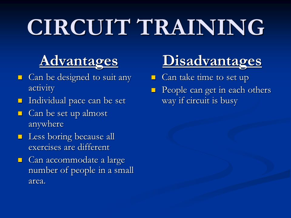 CIRCUIT TRAINING Advantages Disadvantages