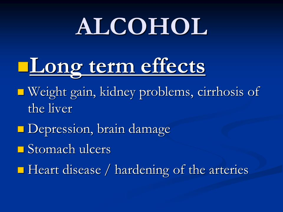 ALCOHOL Long term effects