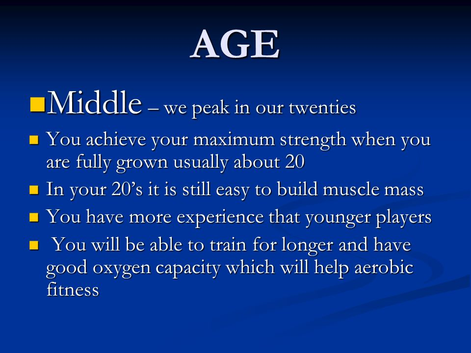 AGE Middle – we peak in our twenties