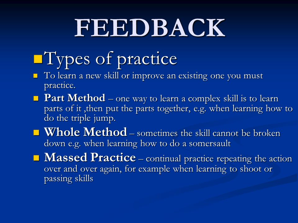 FEEDBACK Types of practice