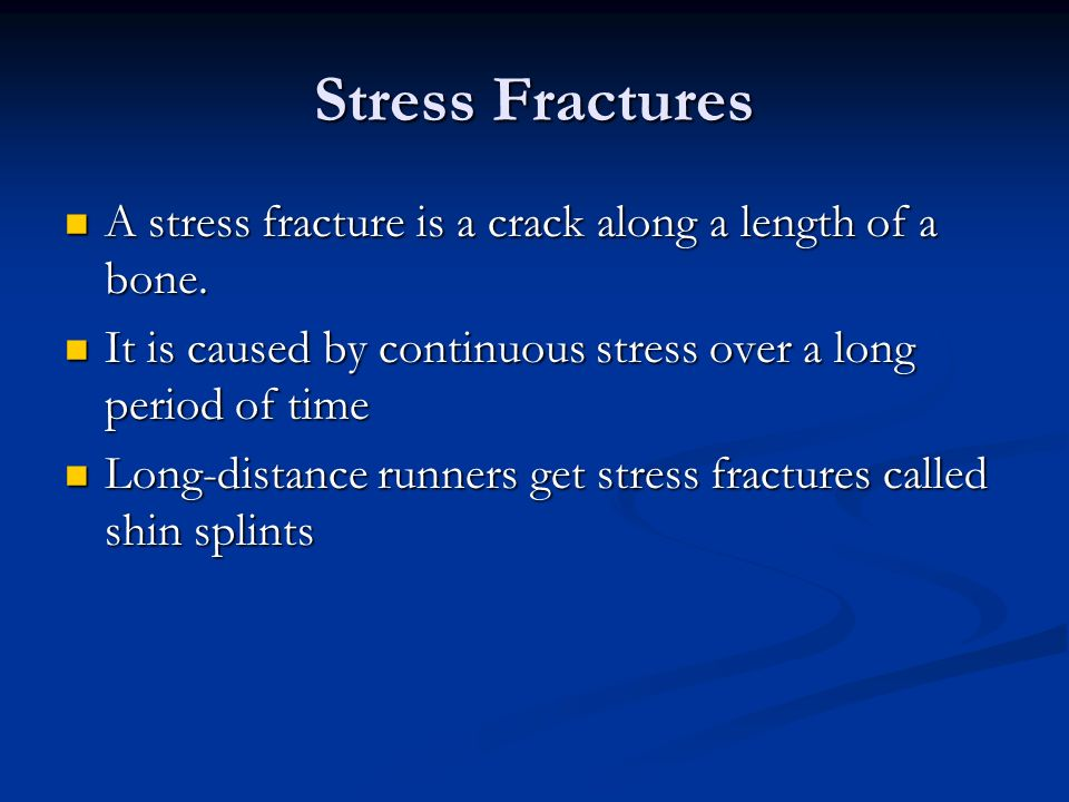 Stress Fractures A stress fracture is a crack along a length of a bone. It is caused by continuous stress over a long period of time.