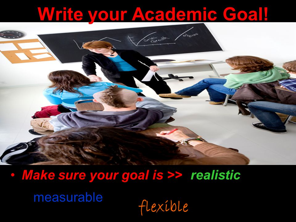 Write your Academic Goal!