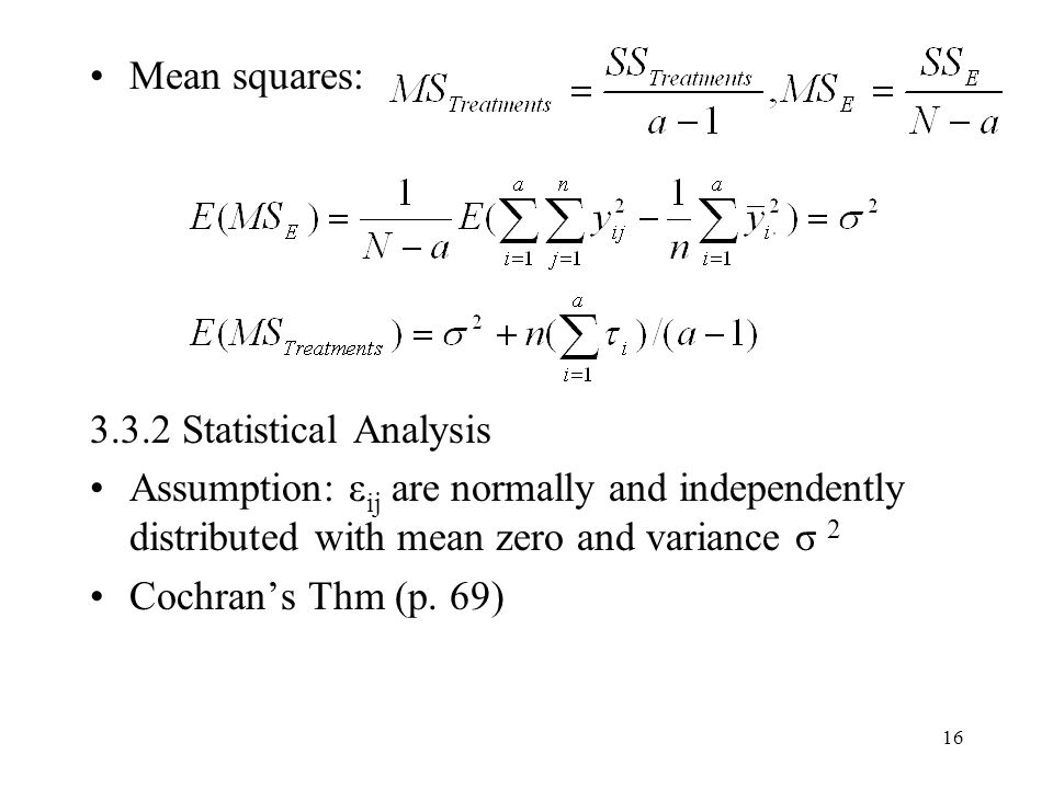 Mean squares: 3.3.2 Statistical Analysis. Assumption: εij are normally and independently distributed with mean zero and variance σ 2.