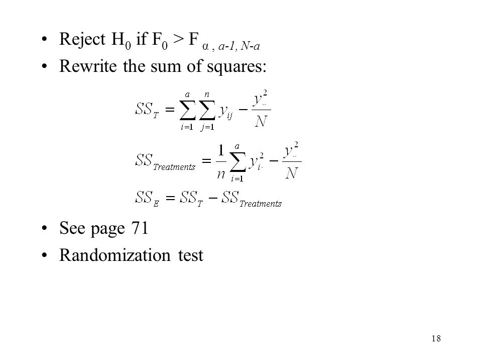 Reject H0 if F0 > F α , a-1, N-a