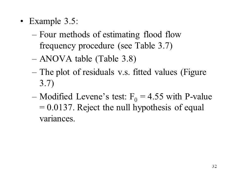 Example 3.5: Four methods of estimating flood flow frequency procedure (see Table 3.7) ANOVA table (Table 3.8)