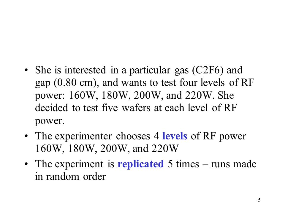 She is interested in a particular gas (C2F6) and gap (0