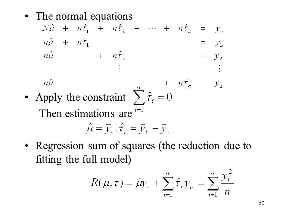 The normal equations Apply the constraint. Then estimations are.