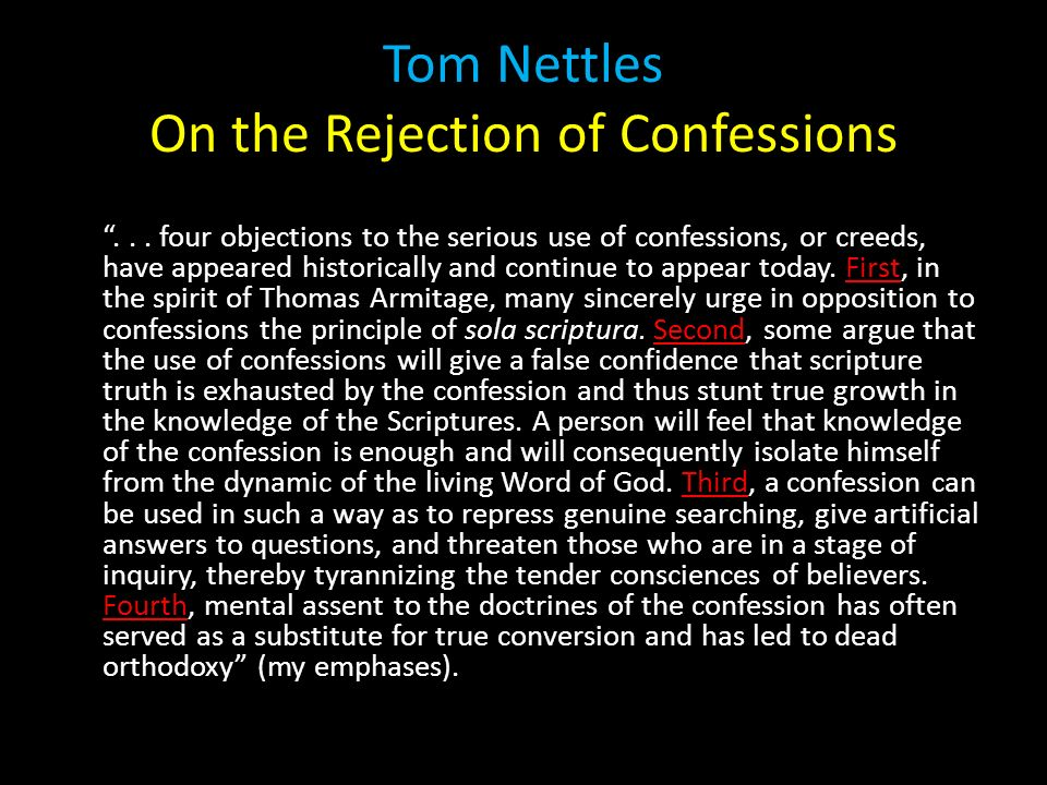 Tom Nettles On the Rejection of Confessions