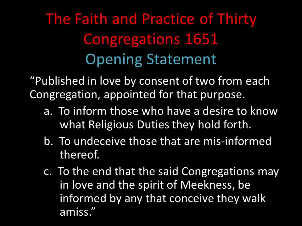 The Faith and Practice of Thirty Congregations 1651 Opening Statement