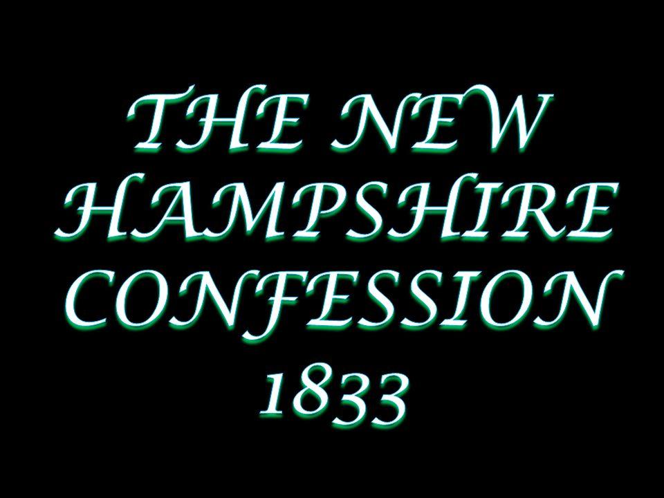 THE NEW HAMPSHIRE CONFESSION 1833