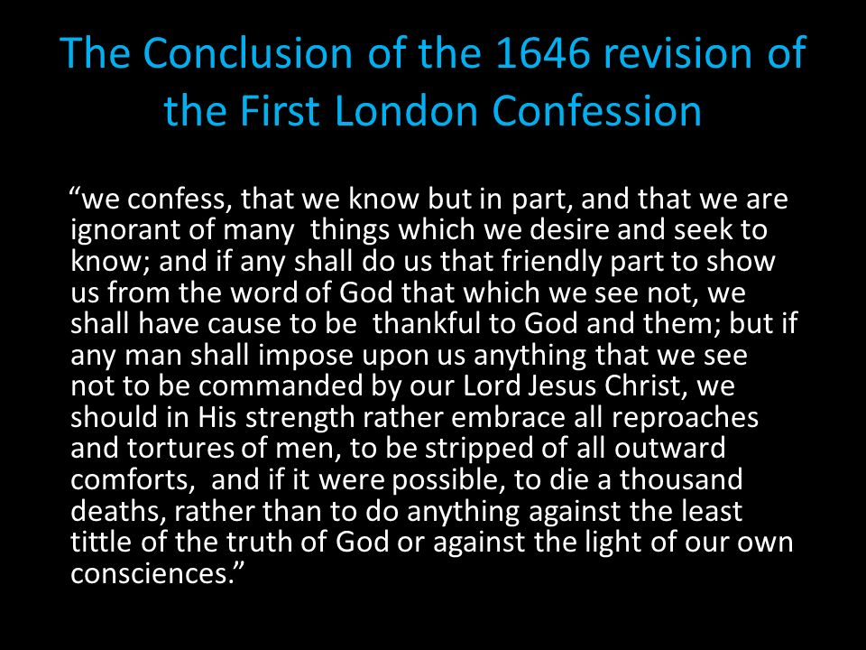 The Conclusion of the 1646 revision of the First London Confession