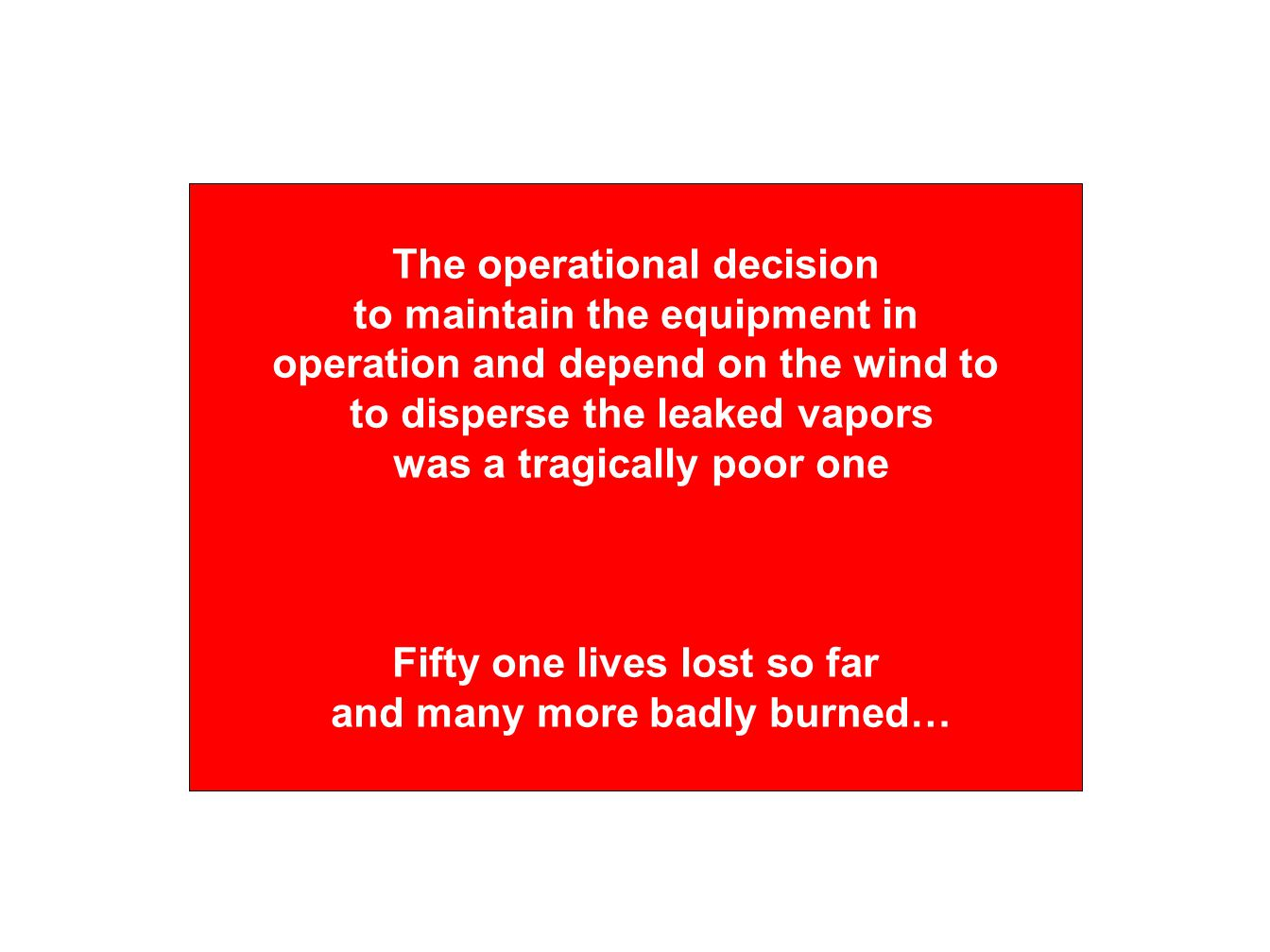 The operational decision to maintain the equipment in