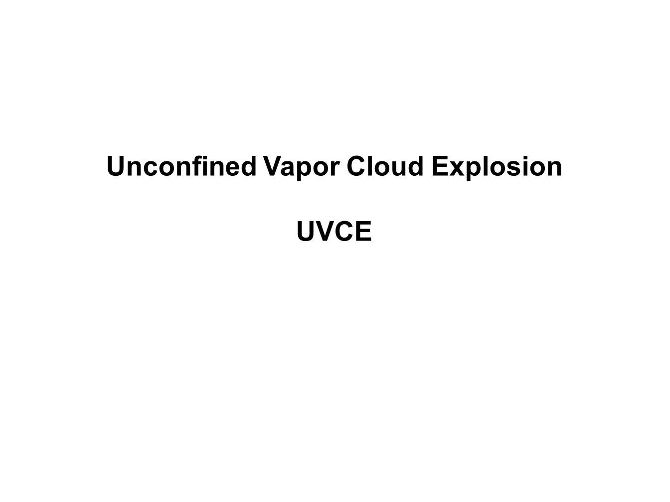 Unconfined Vapor Cloud Explosion