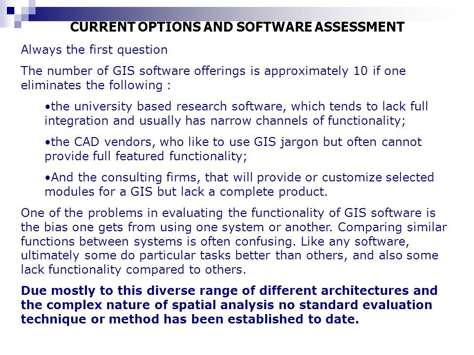CURRENT OPTIONS AND SOFTWARE ASSESSMENT
