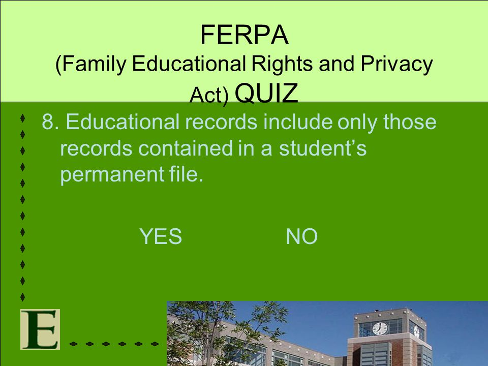 FERPA (Family Educational Rights and Privacy Act) QUIZ