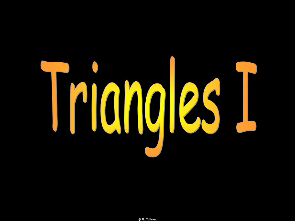 Triangles I © M. Tallman