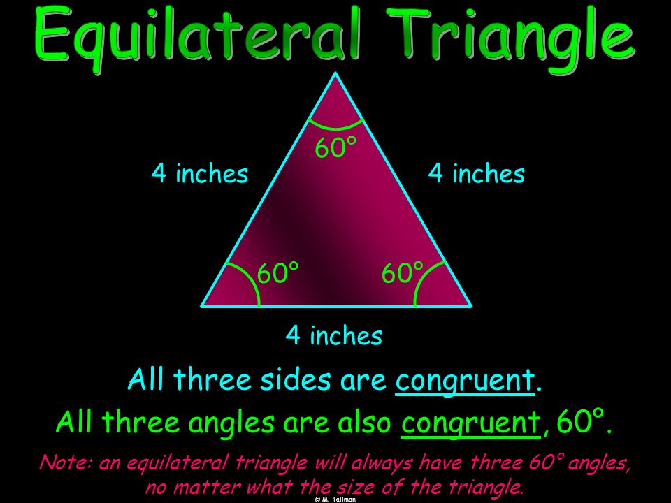 Equilateral Triangle All three sides are congruent.