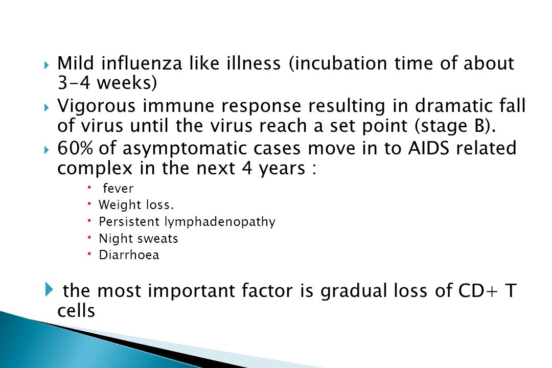 Mild influenza like illness (incubation time of about 3-4 weeks)
