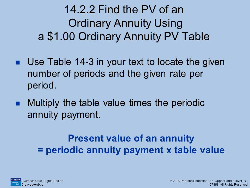 Present value of an annuity = periodic annuity payment x table value