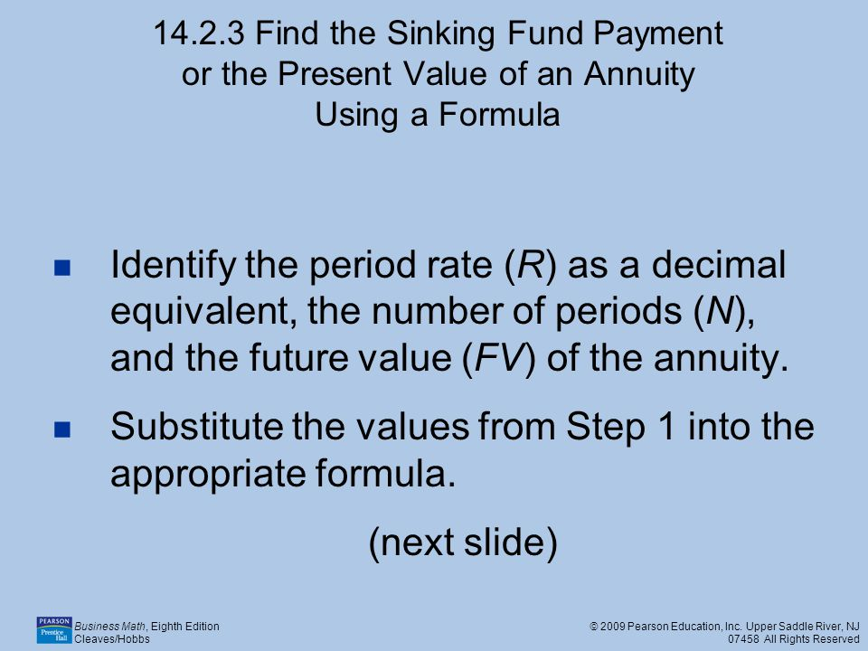 Substitute the values from Step 1 into the appropriate formula.