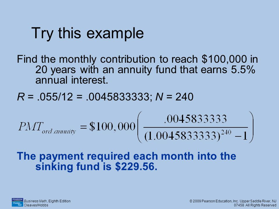 Try this example Find the monthly contribution to reach $100,000 in 20 years with an annuity fund that earns 5.5% annual interest.