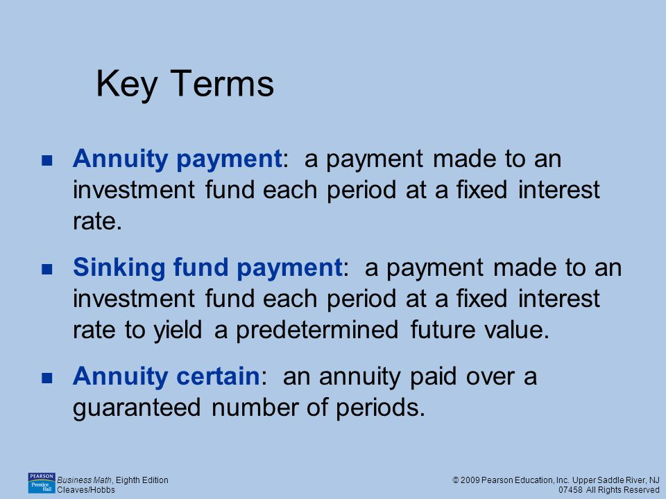 Key Terms Annuity payment: a payment made to an investment fund each period at a fixed interest rate.