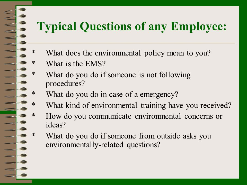 Typical Questions of any Employee: