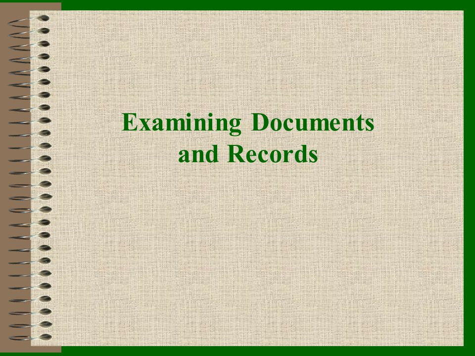 Examining Documents and Records
