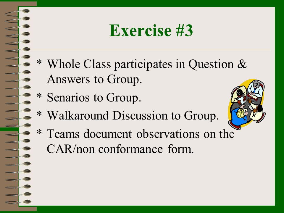 Exercise #3 Whole Class participates in Question & Answers to Group.