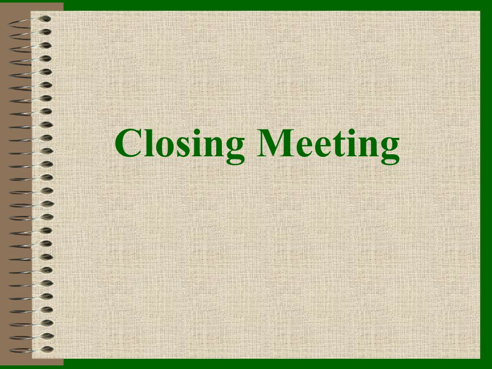 Closing Meeting