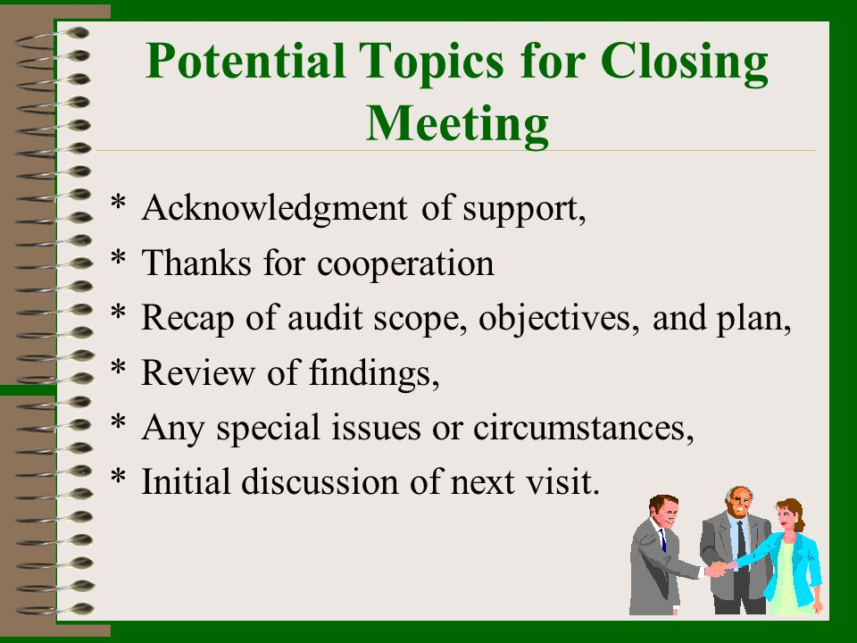Potential Topics for Closing Meeting