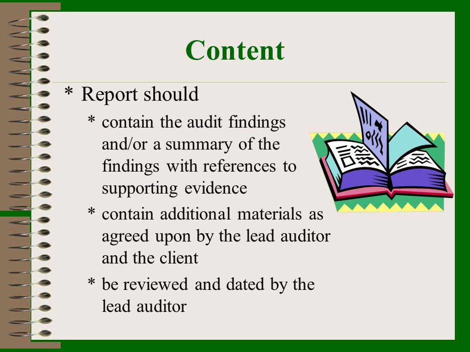 Content Report should. contain the audit findings and/or a summary of the findings with references to supporting evidence.