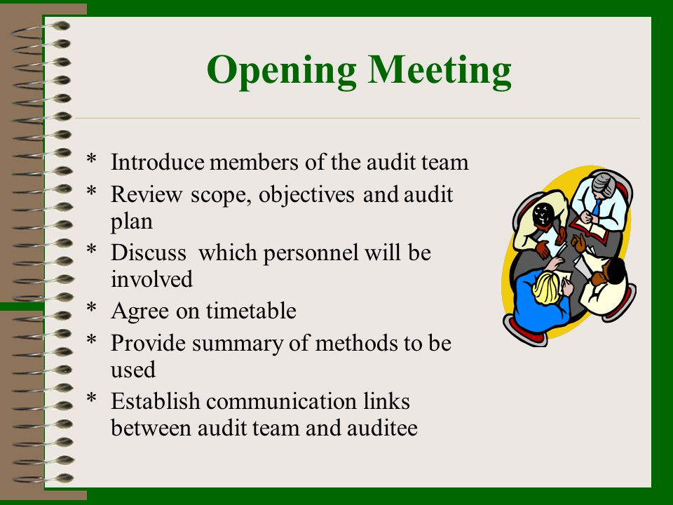 Opening Meeting Introduce members of the audit team